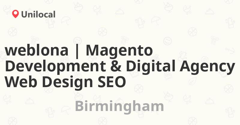Weblona | Magento Development & Digital Agency Web Design SEO in Birmingham, West Midlands